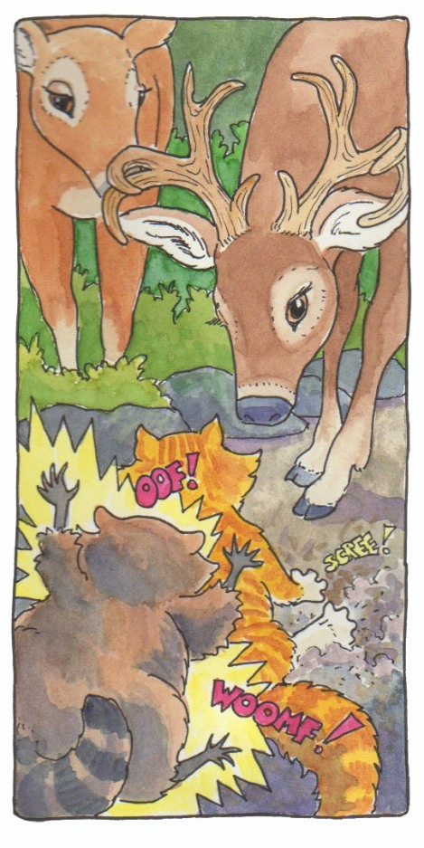 Put on the brakes! Deer can appear when you least expect them. Nelda and Buck are old friends, having helped Spam on his previous adventures.